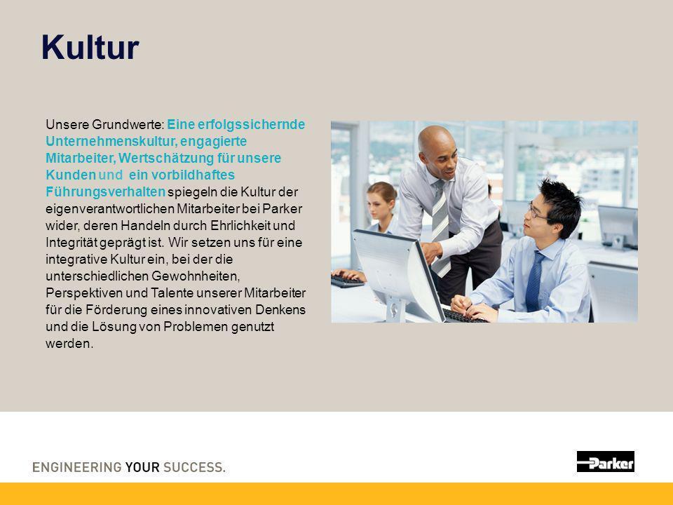 Kultur Unsere Grundwerte: Eine erfolgssichernde Unternehmenskultur, engagierte Mitarbeiter, Wertschätzung für unsere Kunden und ein vorbildhaftes Führ