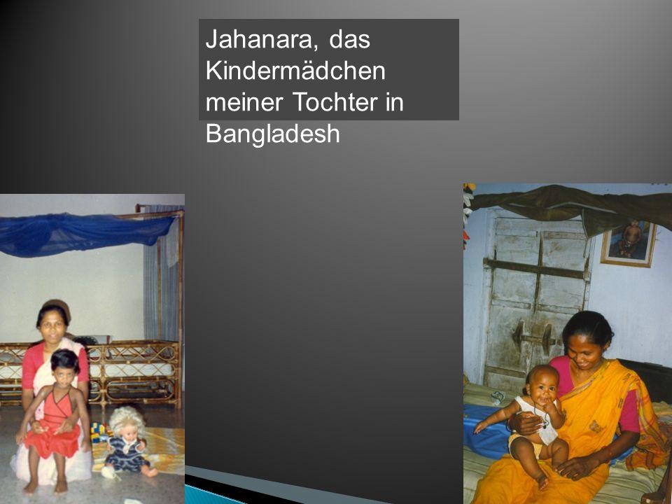 Jahanara, das Kindermädchen meiner Tochter in Bangladesh