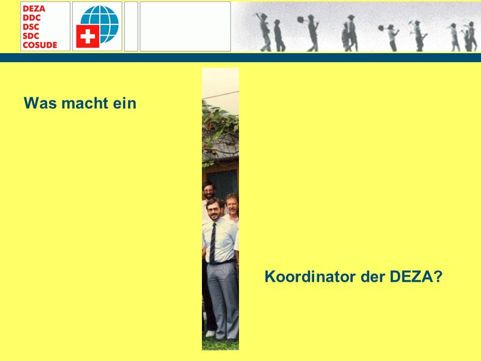 Was macht ein Koordinator der DEZA?