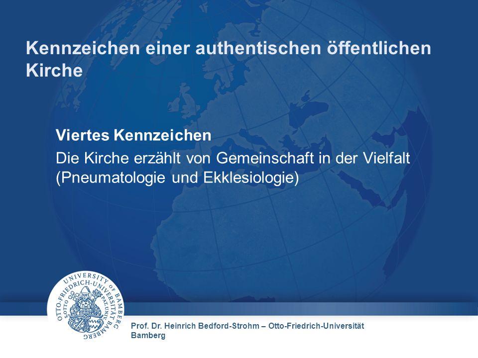 Prof. Dr. Heinrich Bedford-Strohm – Otto-Friedrich-Universität Bamberg Kennzeichen einer authentischen öffentlichen Kirche Viertes Kennzeichen Die Kir