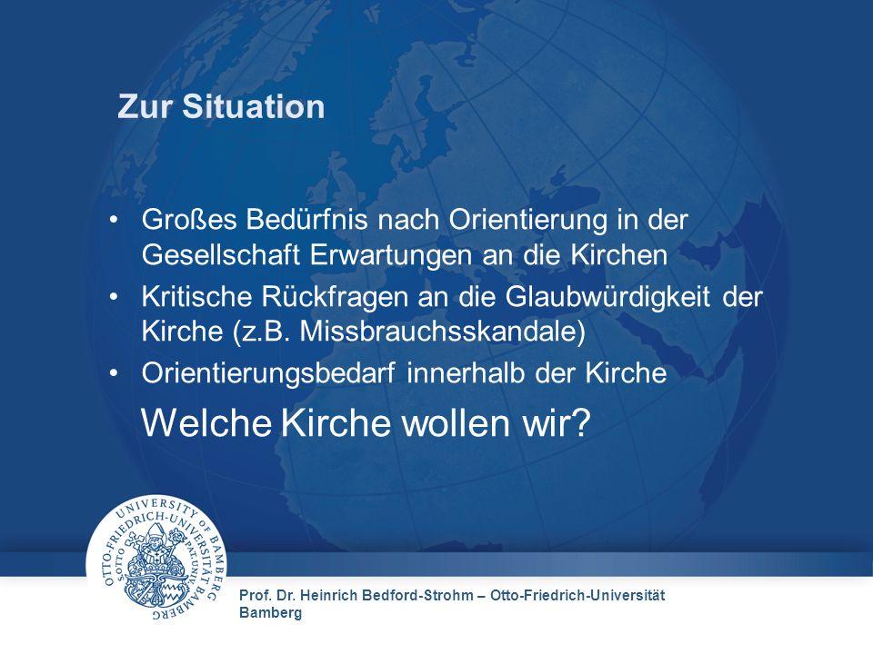 Prof. Dr. Heinrich Bedford-Strohm – Otto-Friedrich-Universität Bamberg Zur Situation Großes Bedürfnis nach Orientierung in der Gesellschaft Erwartunge