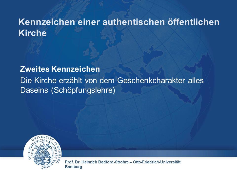 Prof. Dr. Heinrich Bedford-Strohm – Otto-Friedrich-Universität Bamberg Kennzeichen einer authentischen öffentlichen Kirche Zweites Kennzeichen Die Kir