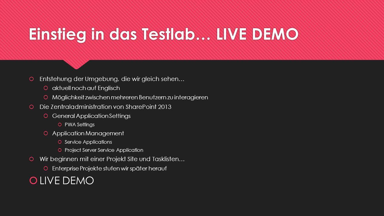 Einstieg in das Testlab… LIVE DEMO Entstehung der Umgebung, die wir gleich sehen… aktuell noch auf Englisch Möglichkeit zwischen mehreren Benutzern zu