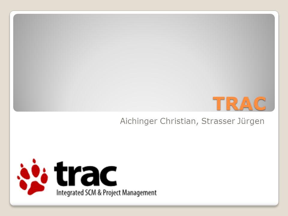 Inhalt Einführung – Was ist TRAC? Historie Funktionen von TRAC Wo wird TRAC verwendet? Live Demo