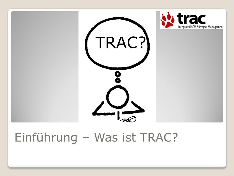 Einführung – Was ist TRAC? TRAC?