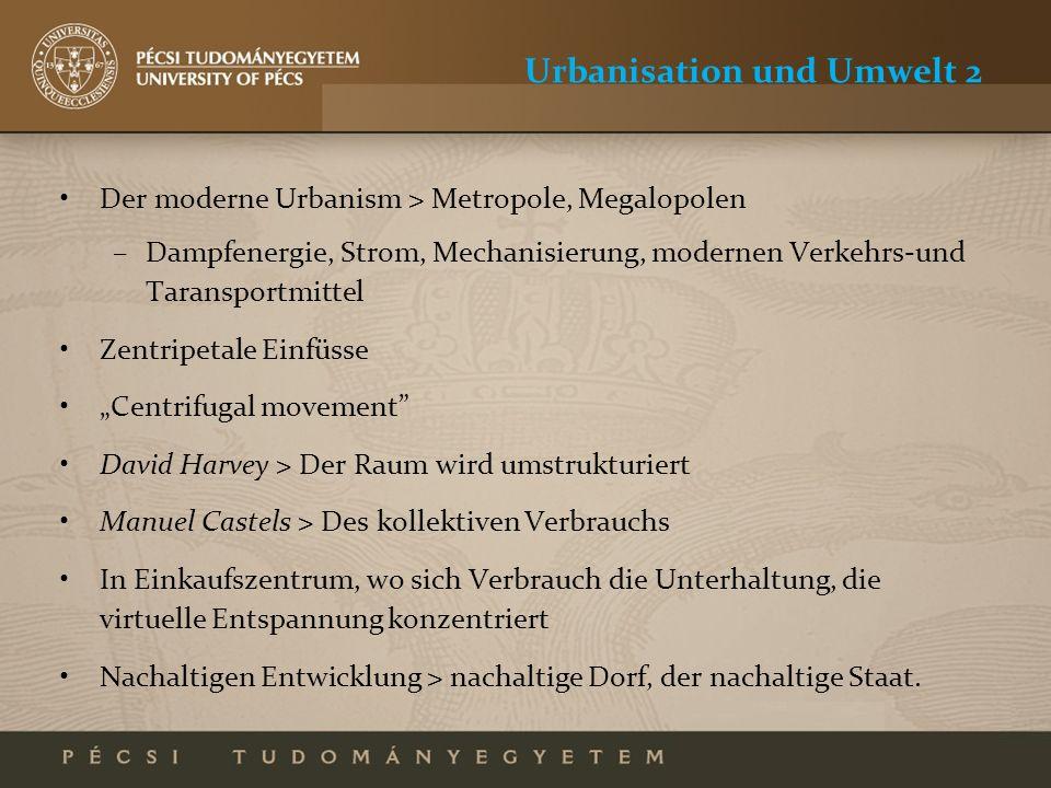Urbanisation und Umwelt 2 Der moderne Urbanism > Metropole, Megalopolen –Dampfenergie, Strom, Mechanisierung, modernen Verkehrs-und Taransportmittel Z
