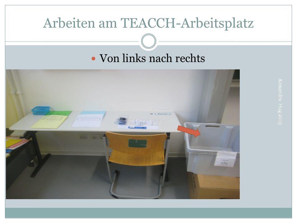 Arbeiten am TEACCH-Arbeitsplatz Von links nach rechts Alexandra Hug 2013