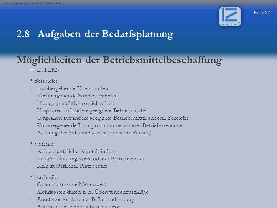 Folie 27 © Skript IHK Augsburg in Überarbeitung Christian Zerle INTERN Beispiele: -vorübergehende Überstunden - - Vorübergehende Sonderschichten - - Ü