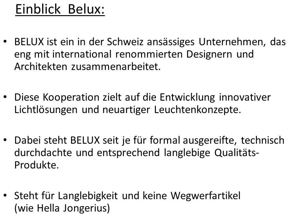 Einblick Belux: BELUX ist ein in der Schweiz ansässiges Unternehmen, das eng mit international renommierten Designern und Architekten zusammenarbeitet