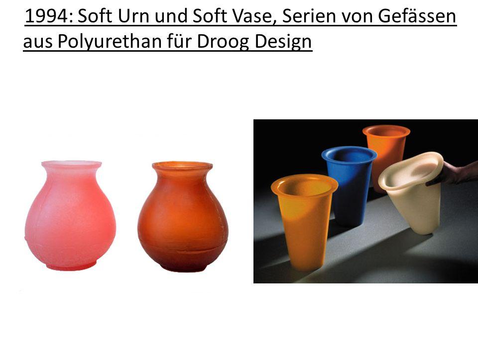 1994: Soft Urn und Soft Vase, Serien von Gefässen aus Polyurethan für Droog Design