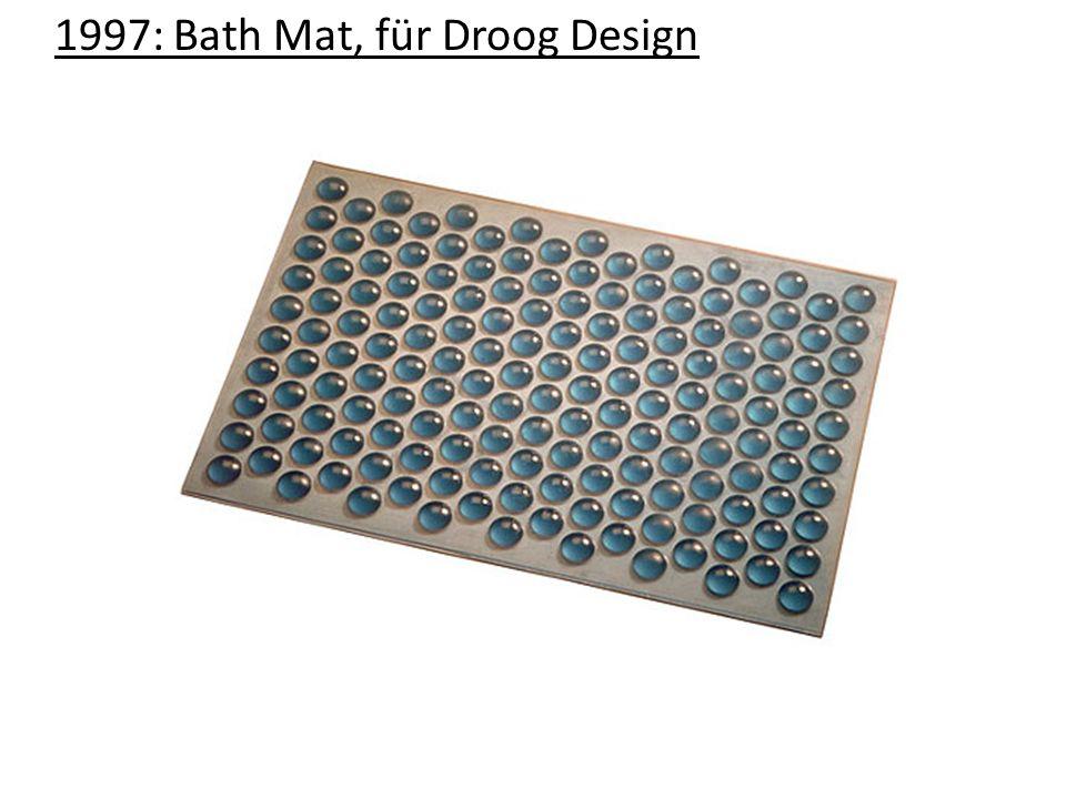 1997: Bath Mat, für Droog Design