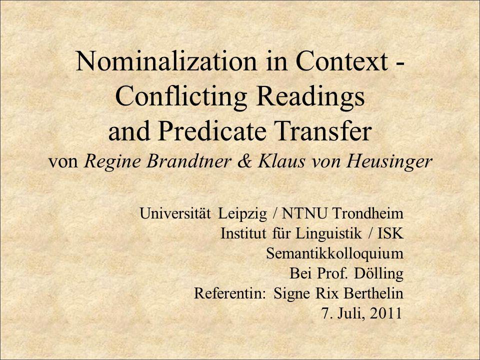 1.Einführung Thema Ung-Nominalisierungen bekommen je nach Kontexte verschiedene sortale Lesearten.