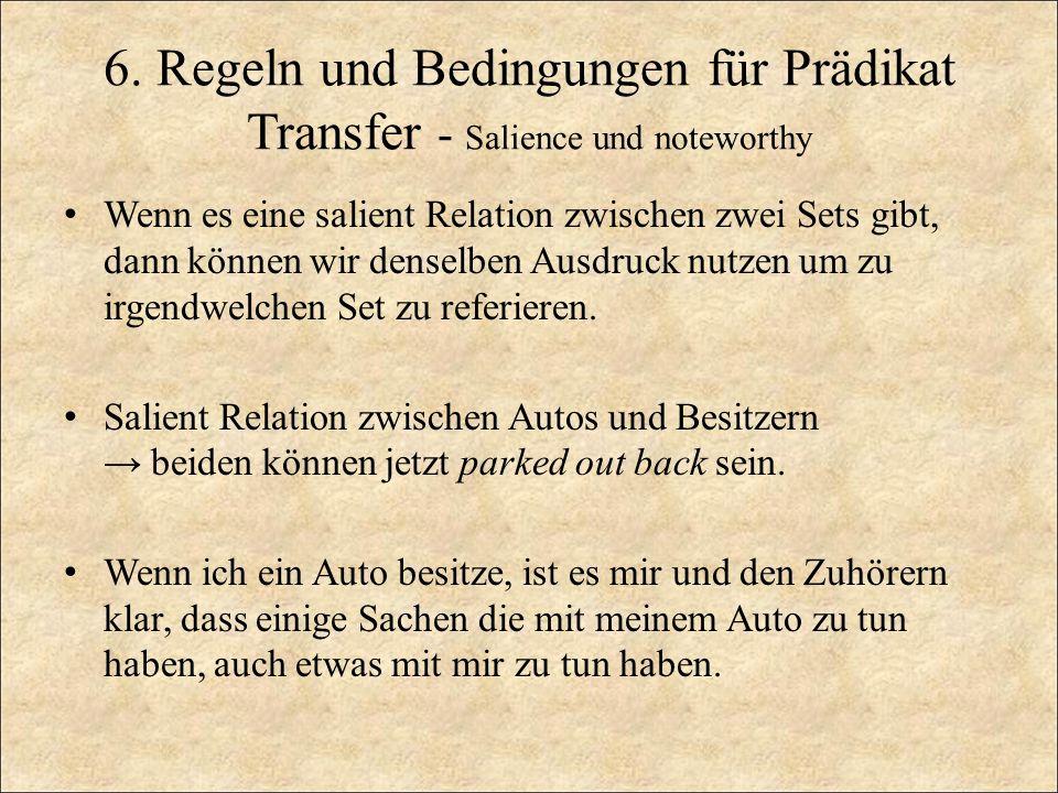 6. Regeln und Bedingungen für Prädikat Transfer - Salience und noteworthy Wenn es eine salient Relation zwischen zwei Sets gibt, dann können wir dense