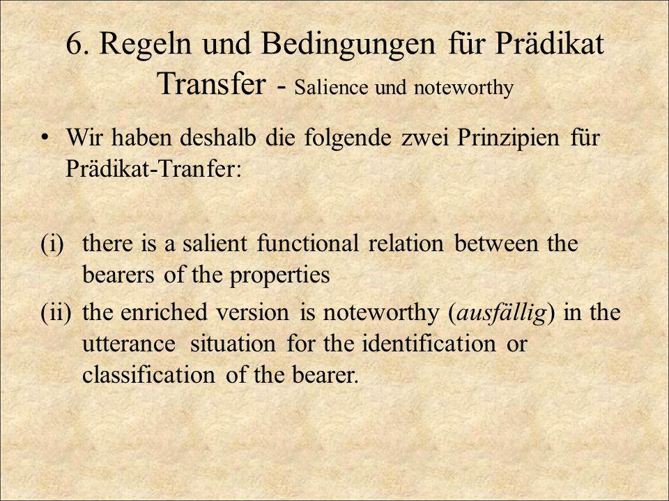 6. Regeln und Bedingungen für Prädikat Transfer - Salience und noteworthy Wir haben deshalb die folgende zwei Prinzipien für Prädikat-Tranfer: (i)ther