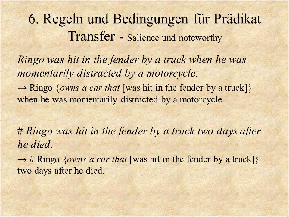 6. Regeln und Bedingungen für Prädikat Transfer - Salience und noteworthy Ringo was hit in the fender by a truck when he was momentarily distracted by