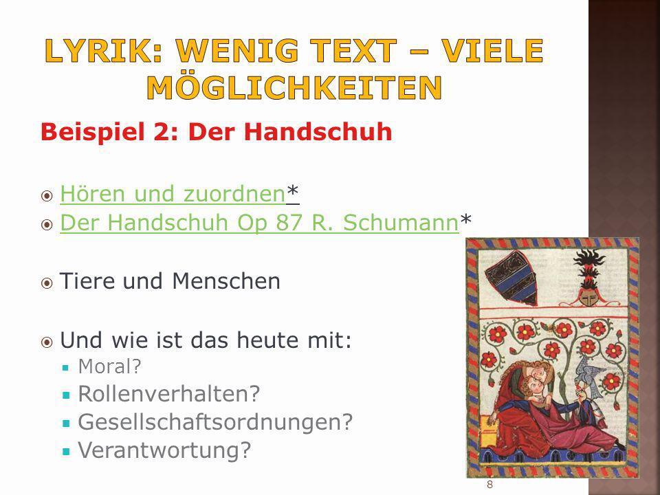 Beispiel 2: Der Handschuh Hören und zuordnen* Hören und zuordnen Der Handschuh Op 87 R. Schumann* Der Handschuh Op 87 R. Schumann Tiere und Menschen U