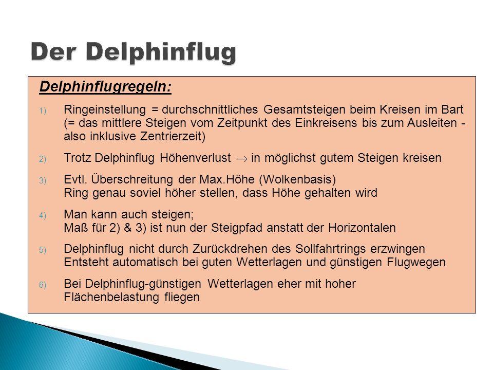 Delphinflugregeln: 1) Ringeinstellung = durchschnittliches Gesamtsteigen beim Kreisen im Bart (= das mittlere Steigen vom Zeitpunkt des Einkreisens bi