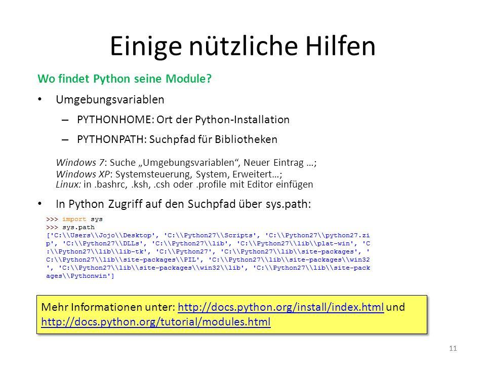 11 Mehr Informationen unter: http://docs.python.org/install/index.html und http://docs.python.org/tutorial/modules.htmlhttp://docs.python.org/install/