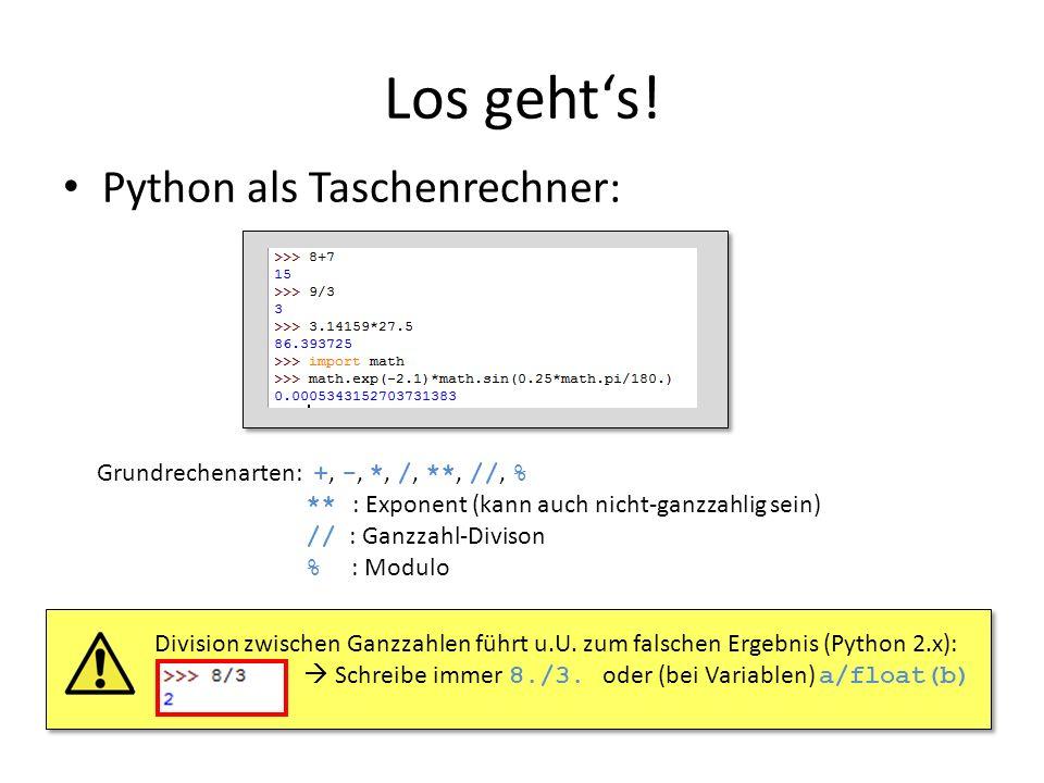 16 Los gehts! Python als Taschenrechner: Grundrechenarten: +, -, *, /, **, //, % ** : Exponent (kann auch nicht-ganzzahlig sein) // : Ganzzahl-Divison