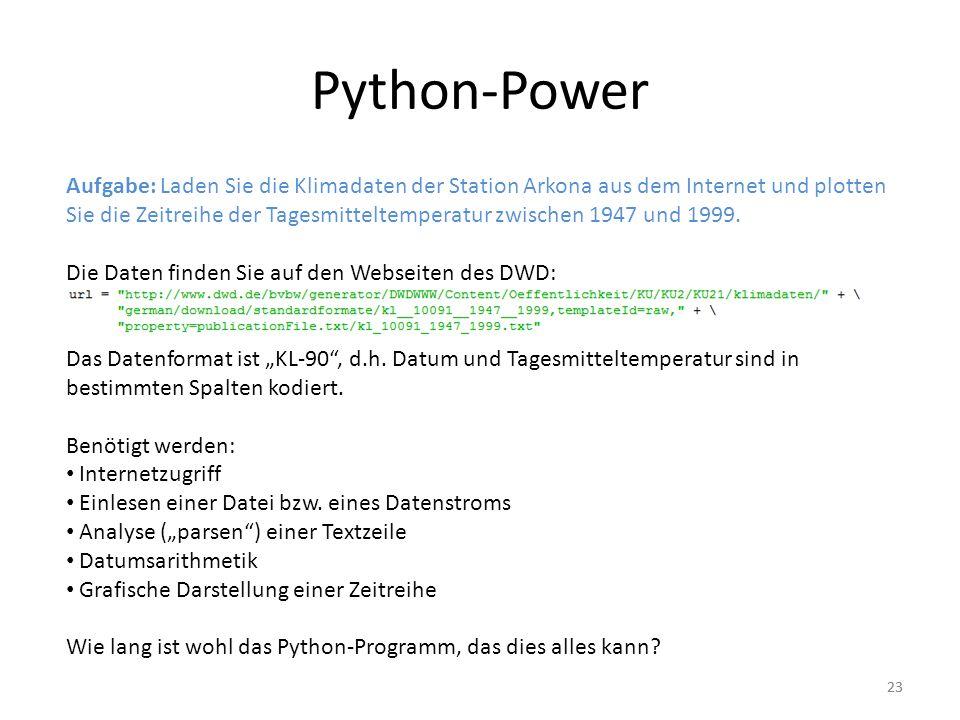 23 Python-Power Aufgabe: Laden Sie die Klimadaten der Station Arkona aus dem Internet und plotten Sie die Zeitreihe der Tagesmitteltemperatur zwischen