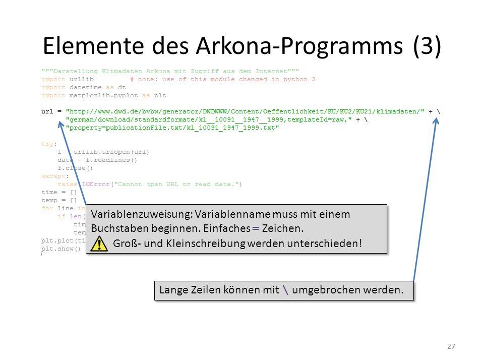 27 Elemente des Arkona-Programms (3) Variablenzuweisung: Variablenname muss mit einem Buchstaben beginnen. Einfaches = Zeichen. Groß- und Kleinschreib