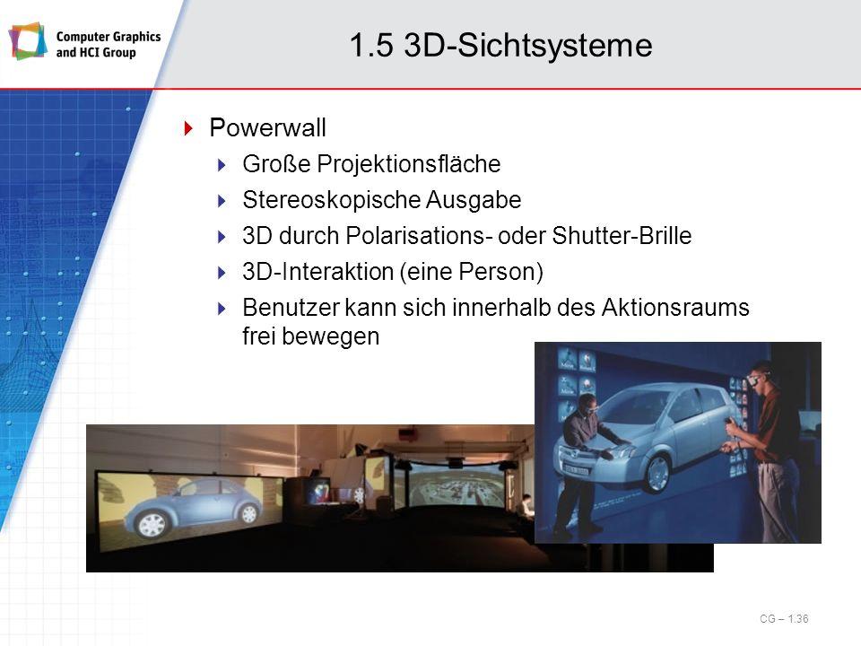1.5 3D-Sichtsysteme Powerwall Große Projektionsfläche Stereoskopische Ausgabe 3D durch Polarisations- oder Shutter-Brille 3D-Interaktion (eine Person)