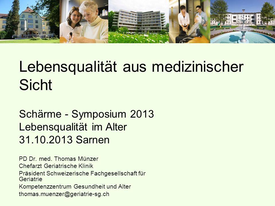 PD Dr. med. Thomas Münzer Chefarzt Geriatrische Klinik Präsident Schweizerische Fachgesellschaft für Geriatrie Kompetenzzentrum Gesundheit und Alter t
