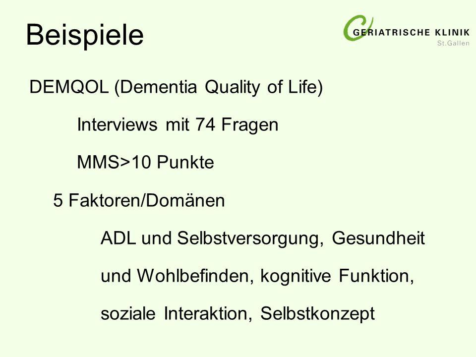 DEMQOL (Dementia Quality of Life) Interviews mit 74 Fragen MMS>10 Punkte 5 Faktoren/Domänen ADL und Selbstversorgung, Gesundheit und Wohlbefinden, kog