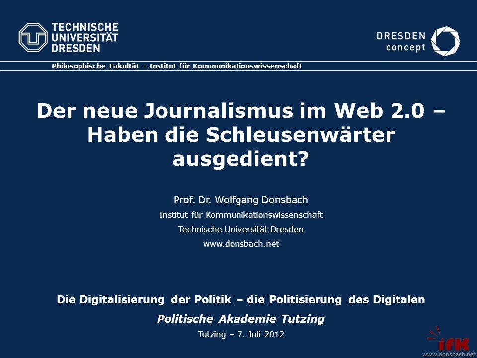 Philosophische Fakultät – Institut für Kommunikationswissenschaft Der neue Journalismus im Web 2.0 – Haben die Schleusenwärter ausgedient.