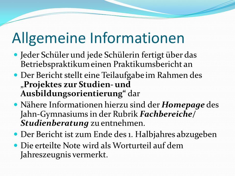 Allgemeine Informationen Jeder Schüler und jede Schülerin fertigt über das Betriebspraktikum einen Praktikumsbericht an Der Bericht stellt eine Teilau