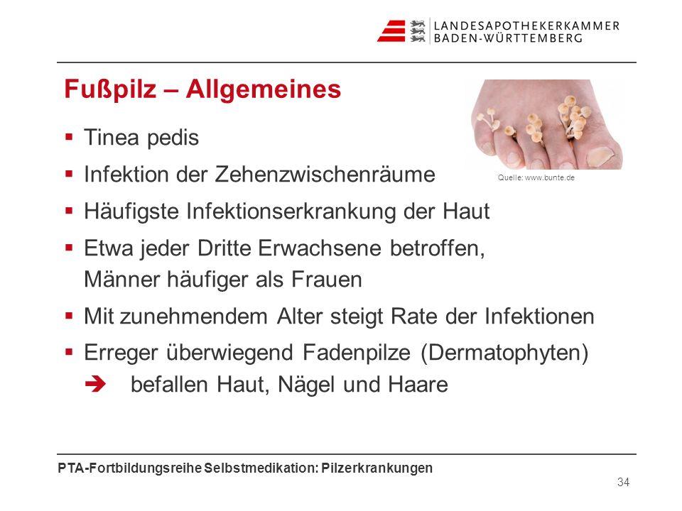 PTA-Fortbildungsreihe Selbstmedikation: Pilzerkrankungen 34 Tinea pedis Infektion der Zehenzwischenräume Häufigste Infektionserkrankung der Haut Etwa
