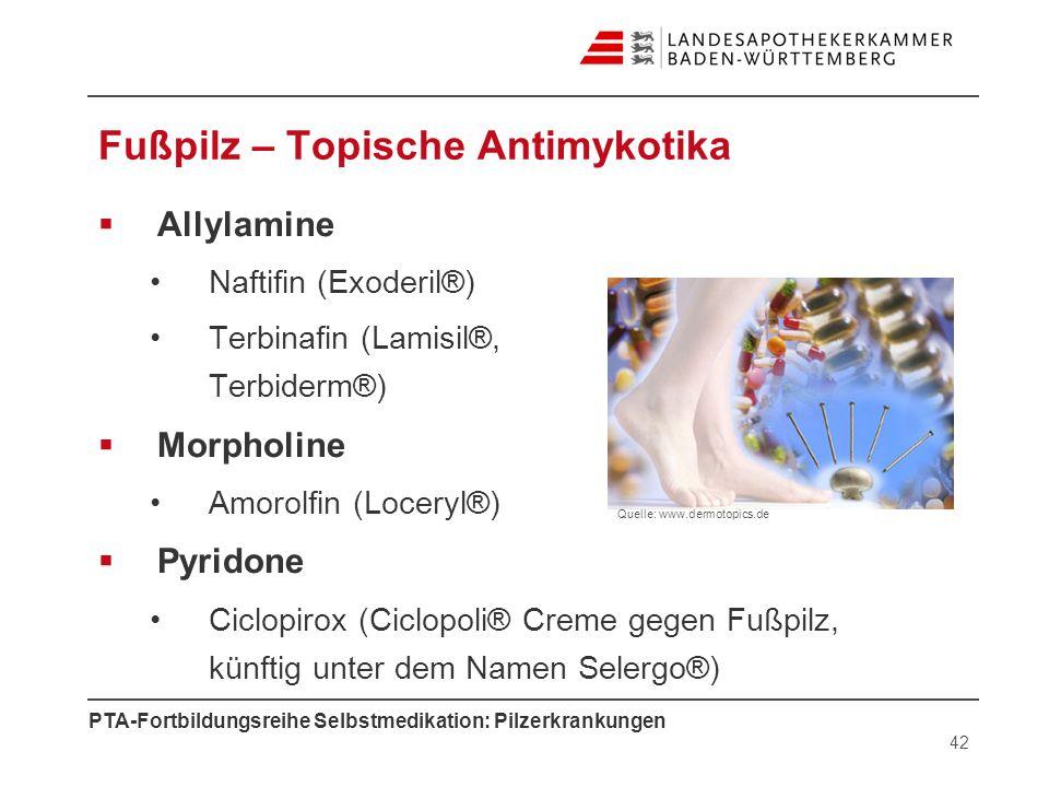 PTA-Fortbildungsreihe Selbstmedikation: Pilzerkrankungen Fußpilz – Topische Antimykotika Allylamine Naftifin (Exoderil®) Terbinafin (Lamisil®, Terbide