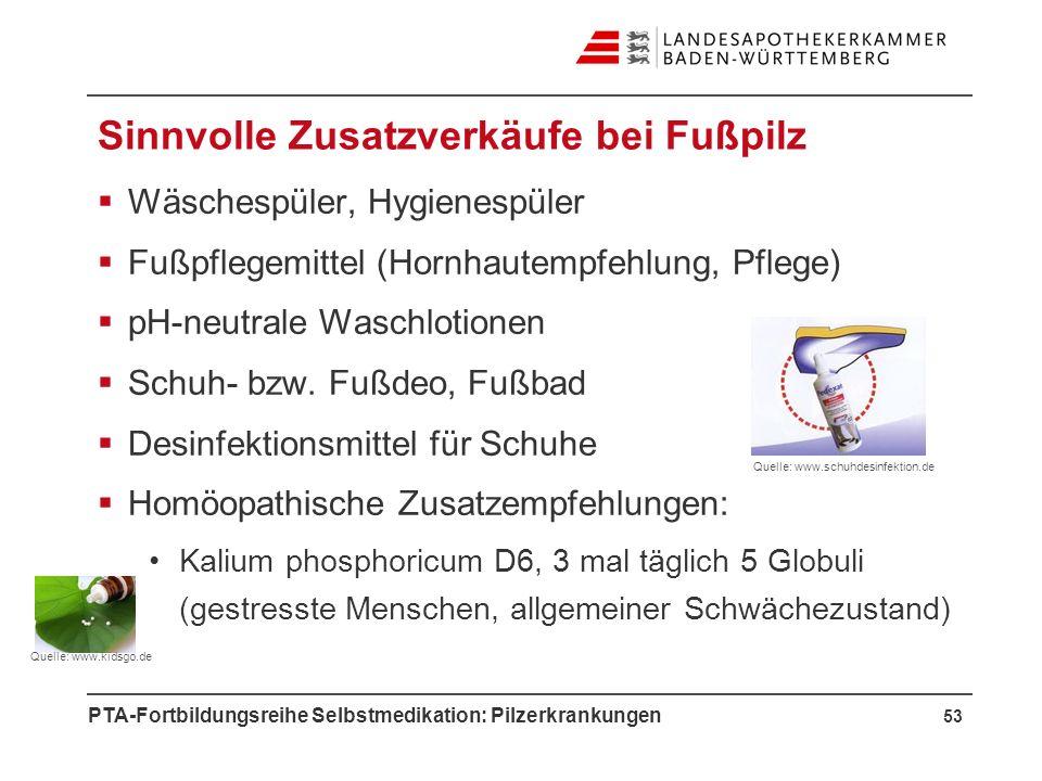 PTA-Fortbildungsreihe Selbstmedikation: Pilzerkrankungen Sinnvolle Zusatzverkäufe bei Fußpilz Wäschespüler, Hygienespüler Fußpflegemittel (Hornhautemp