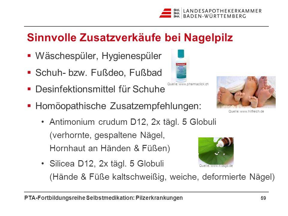 PTA-Fortbildungsreihe Selbstmedikation: Pilzerkrankungen Sinnvolle Zusatzverkäufe bei Nagelpilz Wäschespüler, Hygienespüler Schuh- bzw. Fußdeo, Fußbad
