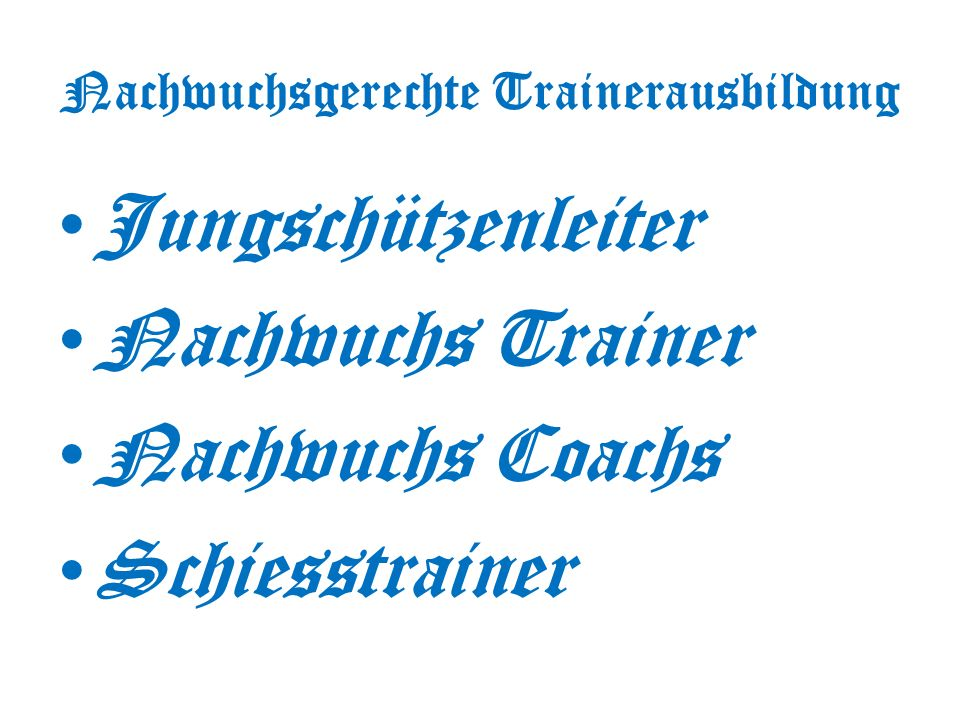 Nachwuchsgerechte Trainerausbildung Jungschützenleiter Nachwuchs Trainer Nachwuchs Coachs Schiesstrainer