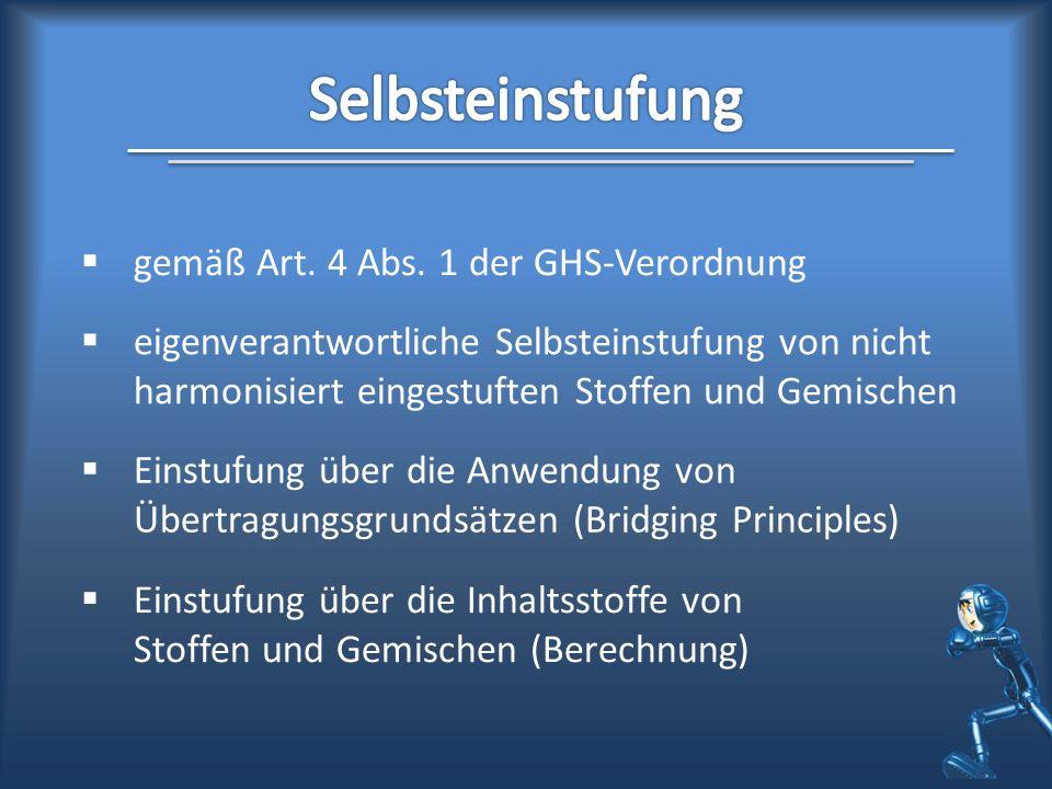Einstufungs- und Kennzeichnungsverzeichnis Anhang VI GHS-Verordnun g Anhang I oder VII GHS-Verordnung harmonisierte Einstufung Einstufung des Stoffes Selbsteinstufung wenn nicht harmonisiert erfolgt Einstufung nach geht ein in zu berücksichtigen bei