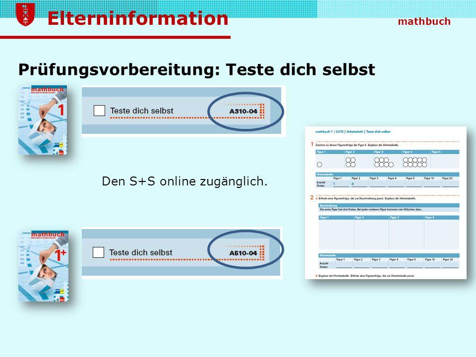 Elterninformation mathbuch Prüfungsvorbereitung: Teste dich selbst Den S+S online zugänglich.