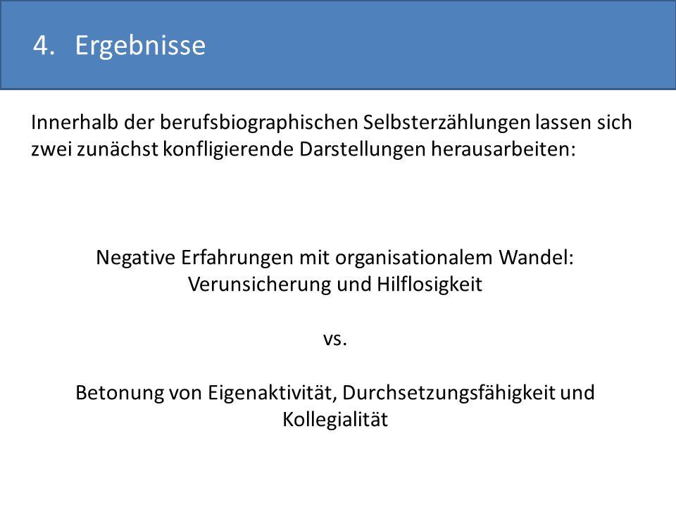 4.Ergebnisse Innerhalb der berufsbiographischen Selbsterzählungen lassen sich zwei zunächst konfligierende Darstellungen herausarbeiten: Negative Erfa