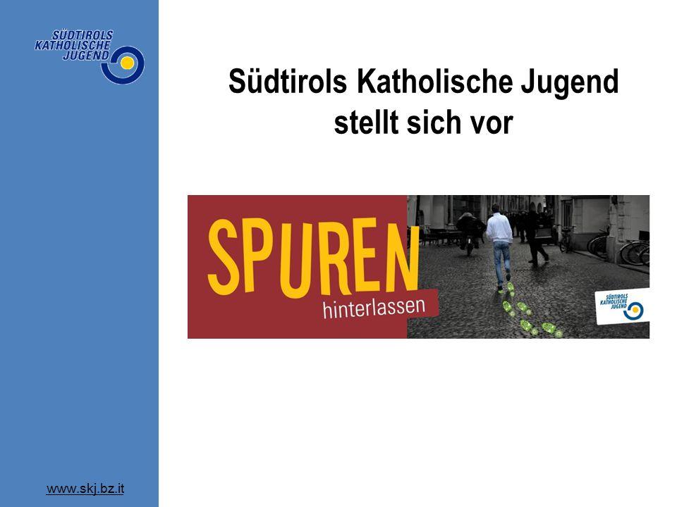 www.skj.bz.it Südtirols Katholische Jugend stellt sich vor