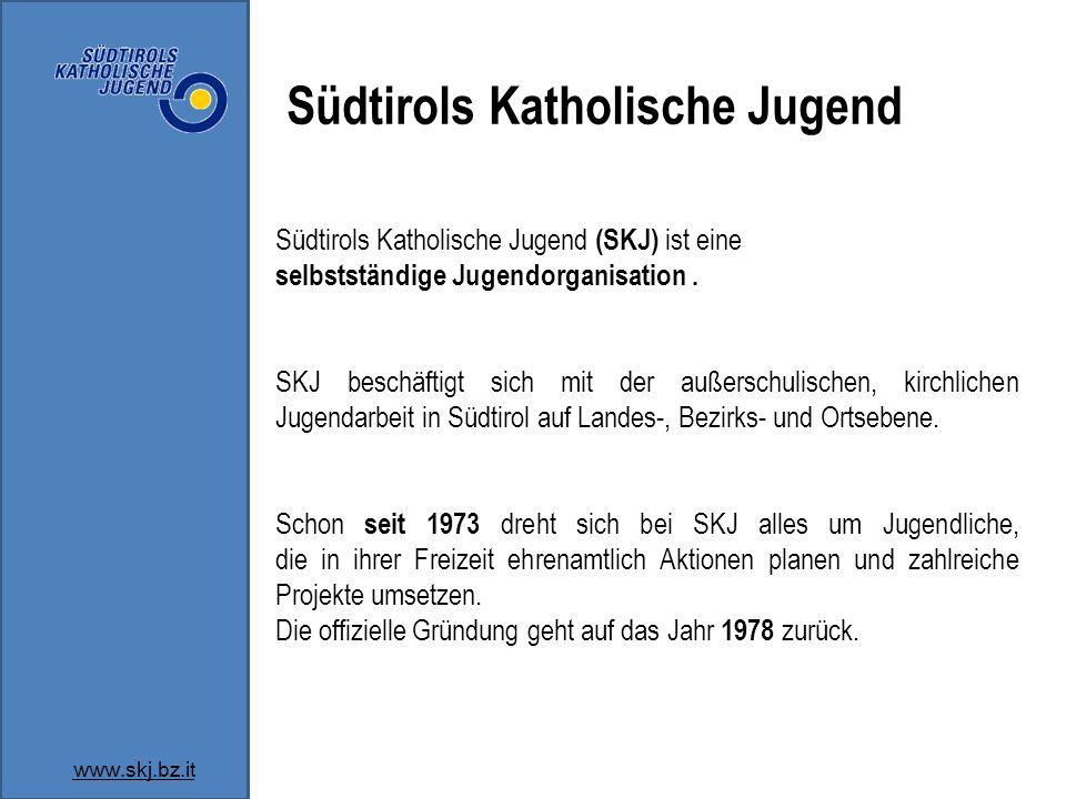 Südtirols Katholische Jugend (SKJ) ist eine selbstständige Jugendorganisation. SKJ beschäftigt sich mit der außerschulischen, kirchlichen Jugendarbeit
