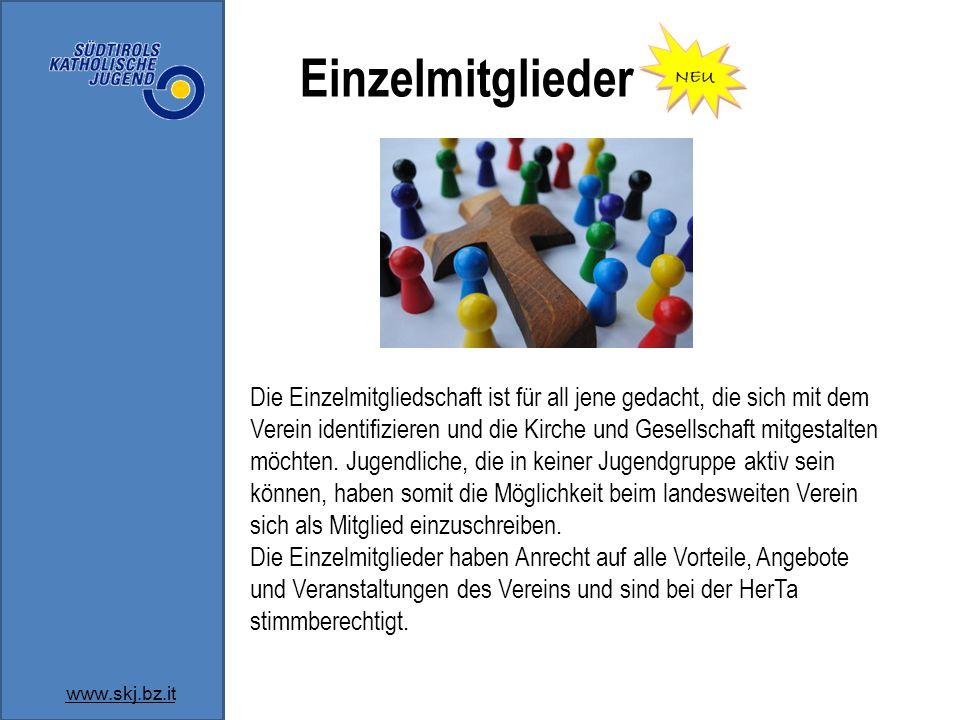 Einzelmitglieder www.skj.bz.it Die Einzelmitgliedschaft ist für all jene gedacht, die sich mit dem Verein identifizieren und die Kirche und Gesellscha