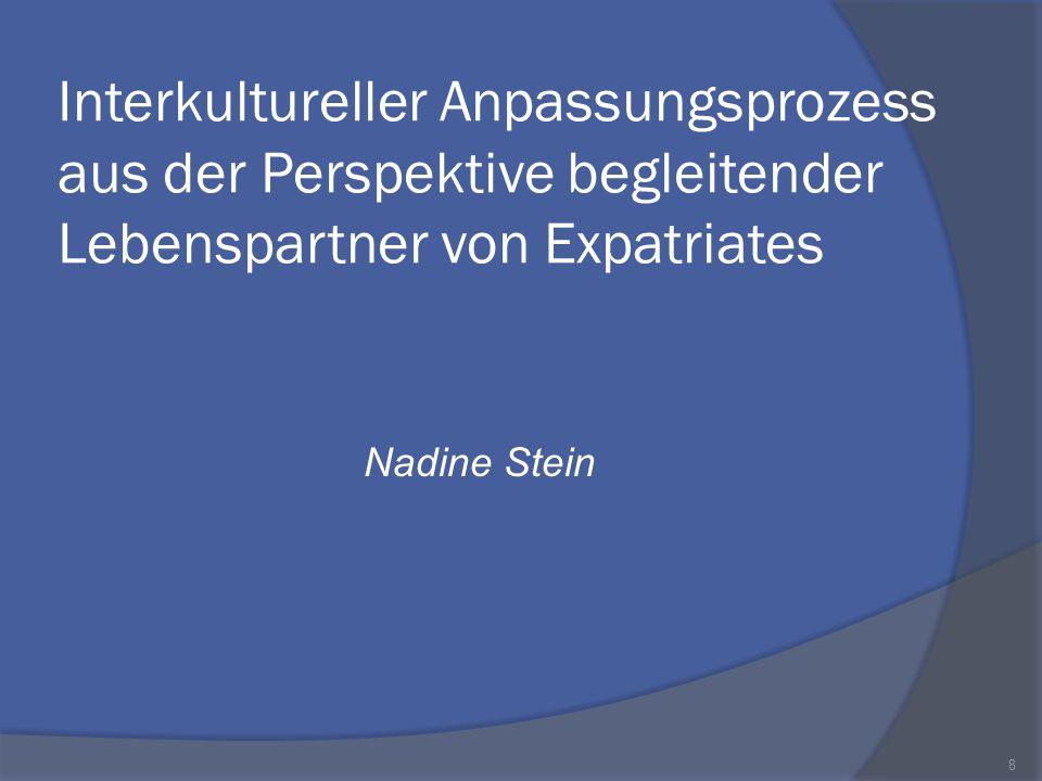 Interkultureller Anpassungsprozess aus der Perspektive begleitender Lebenspartner von Expatriates Nadine Stein 8