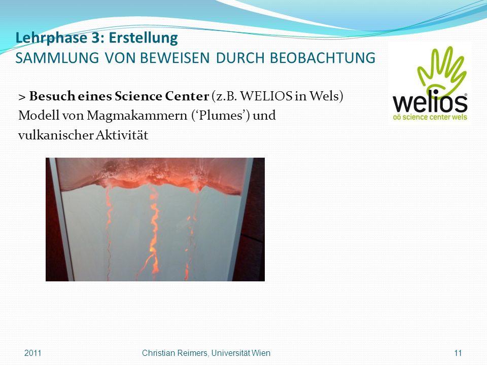 Lehrphase 3: Erstellung SAMMLUNG VON BEWEISEN DURCH BEOBACHTUNG > Besuch eines Science Center (z.B. WELIOS in Wels) Modell von Magmakammern (Plumes) u