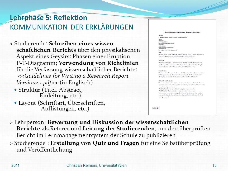 Lehrphase 5: Reflektion KOMMUNIKATION DER ERKLÄRUNGEN > Studierende: Schreiben eines wissen- schaftlichen Berichts über den physikalischen Aspekt eine