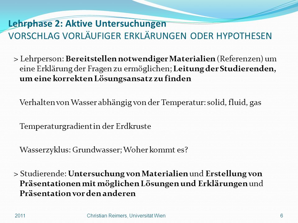 Lehrphase 2: Aktive Untersuchungen VORSCHLAG VORLÄUFIGER ERKLÄRUNGEN ODER HYPOTHESEN > Lehrperson: Bereitstellen notwendiger Materialien (Referenzen)