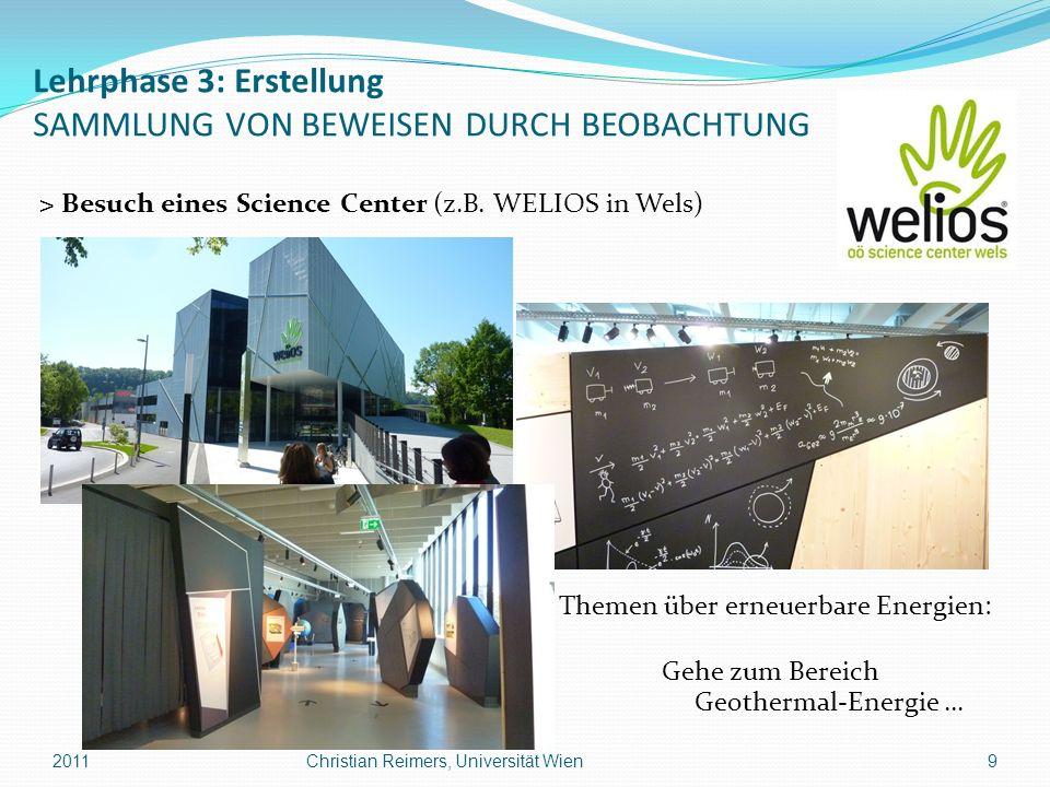 Lehrphase 3: Erstellung SAMMLUNG VON BEWEISEN DURCH BEOBACHTUNG > Besuch eines Science Center (z.B. WELIOS in Wels) Themen über erneuerbare Energien: