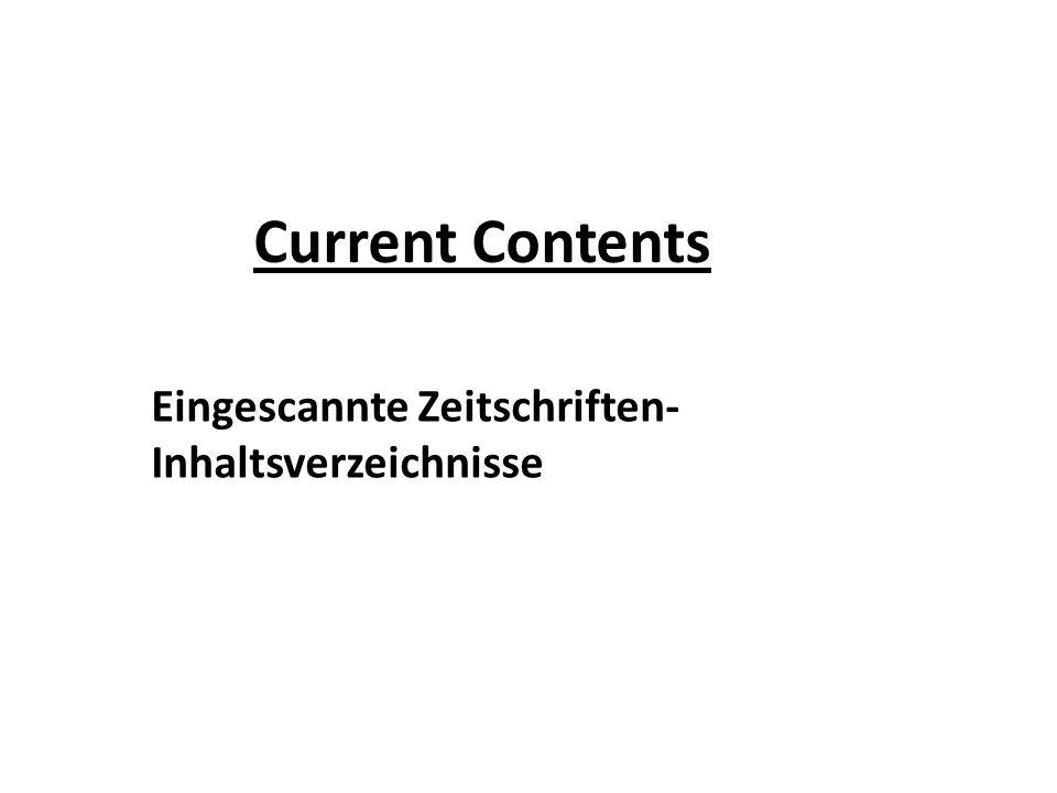 Current Contents Eingescannte Zeitschriften- Inhaltsverzeichnisse
