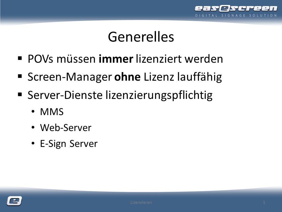 Generelles Lizenzen enthalten die verfügbaren Features Screen-Manager übernimmt die Informationen über freigeschaltete Features bei der Verbindung (von POV, MMS usw.) Online-Lizenzierung nur POV Server-Dienste müssen per E-Mail lizenziert werden Produkt-Keys bei Server-Diensten nur als Referenz Lizenzieren2