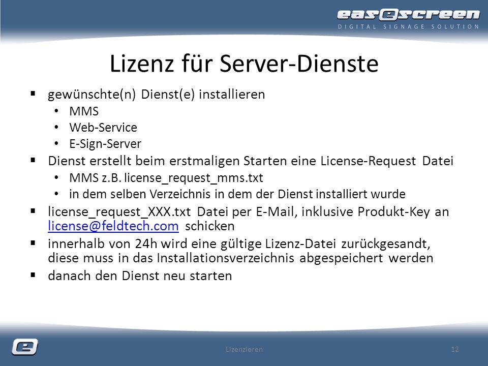 Lizenz für Server-Dienste gewünschte(n) Dienst(e) installieren MMS Web-Service E-Sign-Server Dienst erstellt beim erstmaligen Starten eine License-Request Datei MMS z.B.