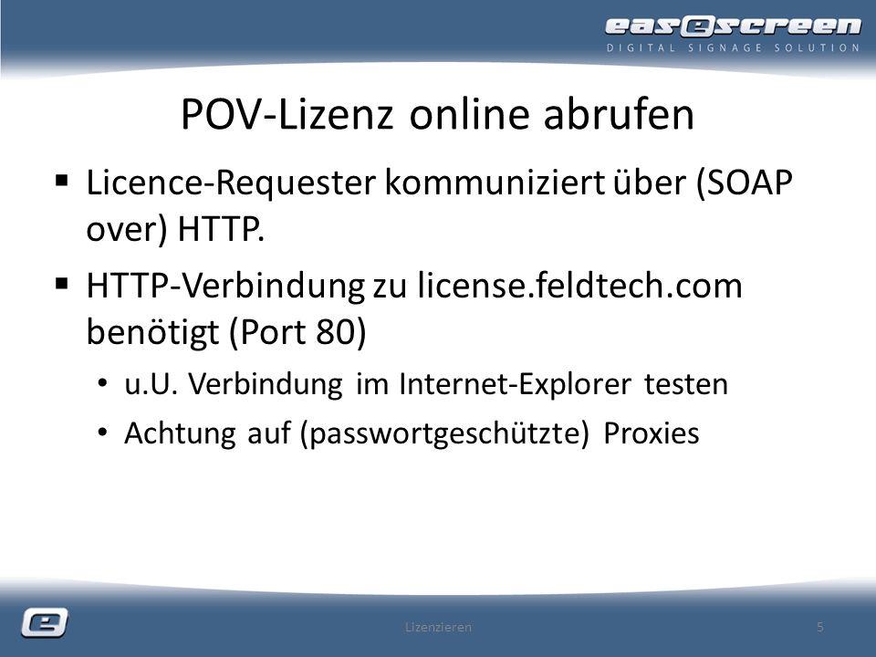 POV-Lizenz online abrufen Licence-Requester kommuniziert über (SOAP over) HTTP.